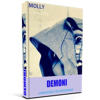 Demoni, fantasmi, occulto, possessioni, magia, magia nera, spiriti, entità, consulente armonico, molly