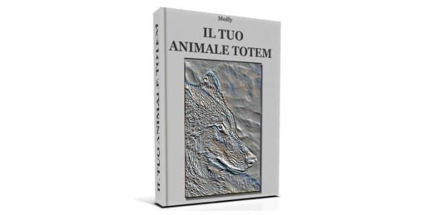 il tuo animale totem, totem, animale guida, spirito guida, libro spirituale